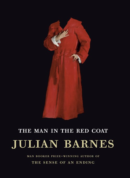 The Man in the Red Coat by Julian Barnes - Alfred A. Knopf Cover